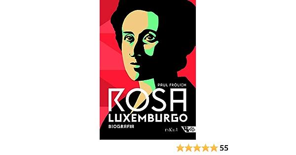 Rosa Luxemburgo Pensamento E Acao Biografia Amazon Com Br