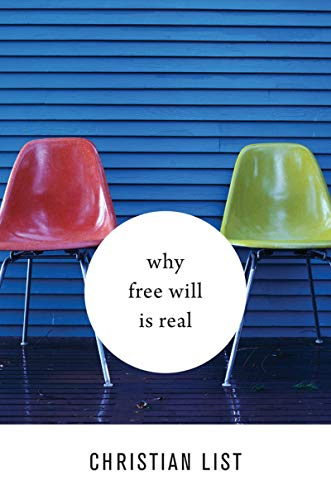 Why Free Will Is Real by [List, Christian]