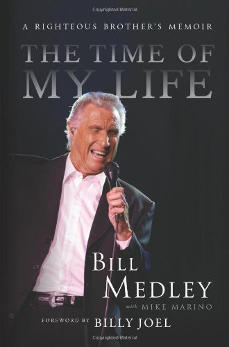 Time of My Life by Medley, Bill (2014) Hardcover (Bill Medley The Time Of My Life)