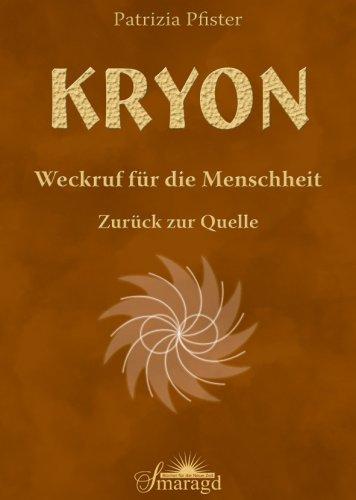 KRYON - Weckruf für die Menschheit: Zurück zur Quelle