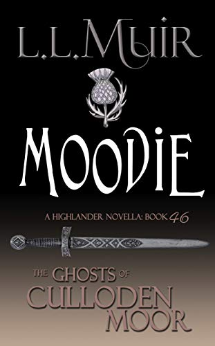 Pdf Romance Moodie: A Highlander Romance (The Ghosts of Culloden Moor Book 46)