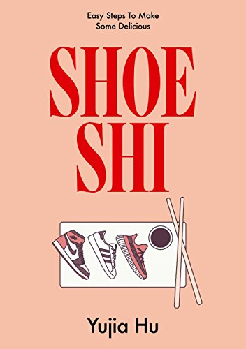 Shoeshi: Easy Steps to Make Some Delicious Shoeshi by Yujia Hu