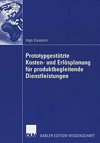 Prototypgestützte Kosten- und Erlösplanung für Produktbegleitende Dienstleistungen (German Edition)