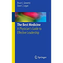 The Best Medicine: A Physician's Guide to Effective Leadership