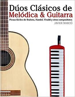 Dúos Clásicos de Melódica & Guitarra: Piezas fáciles de Brahms ...