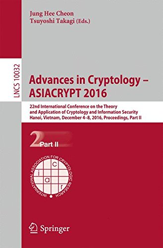 Advances in Cryptology – ASIACRYPT 2016: 22nd International Conference on the Theory and Application of Cryptology and Information Security, Hanoi. Part II (Lecture Notes in Computer Science)