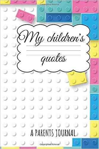 My Children´s quotes A Parents Journal: A little notebook