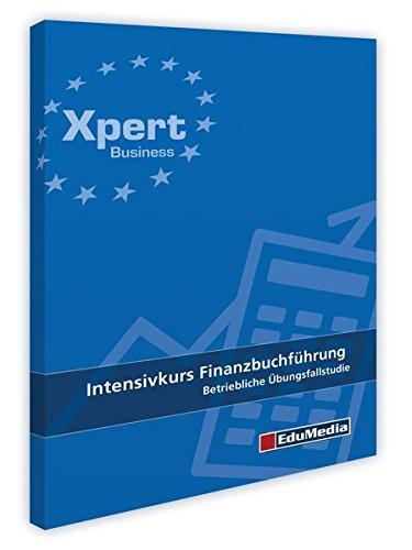 Intensivkurs Finanzbuchführung: Betriebliche Übungsfallstudie (Xpert Business)
