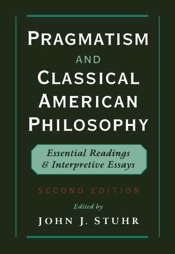 FREE Pragmatism and Classical American Philosophy: Essential Readings and Interpretive Essays RAR