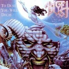 Angel Dust - To Dust You Will Decay By Angel Dust - Zortam Music