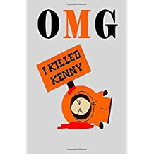 OMG I killed Kenny: South Park notebook, 100 lined pages