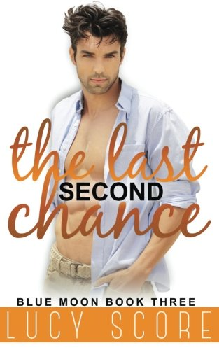 The Last Second Chance (Blue Moon) (Volume 3)