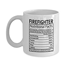 Firefighter Gifts Firefighter Nutritional Facts Label Firefighter Gag Gifts - Firefighter Coffee Mugs Tea Cup White 11 oz - Funny Gifts For Firefighters