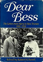 Ferrell Dear Bess - the Letters from Harry to be SS Truman 1910 - 1959 (Cloth)