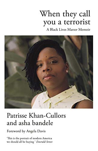 When They Call You a Terrorist: A Black Lives Matter Memoir (Black Lives Matter New Civil Rights Movement)