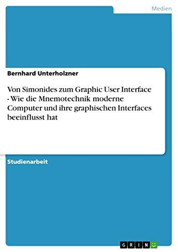 Von Simonides zum Graphic User Interface - Wie die Mnemotechnik moderne Computer und ihre graphischen Interfaces beeinflusst hat (German - Bernhard Hat