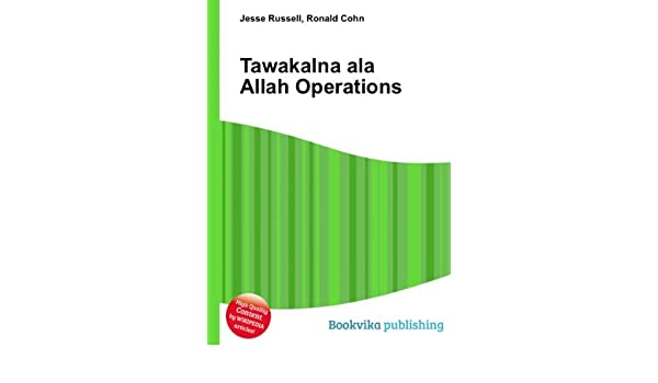 Tawakalna ala Allah Operations