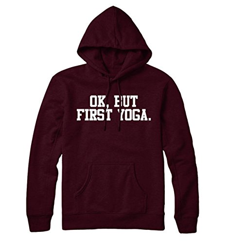 Ok But First YOGA HOODIE, sassy Slogan, Hipster hoodie, Womens Top, womens clothing, Man Clothing, S-5XL (Face Women North Coat Xxxl)