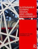 Sustainable Olympic Design and Urban Development : Strategies for Design and Development, Pitts, Adrian and Liao, Hanwen, 0415467616