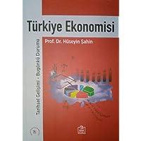 Türkiye Ekonomisi: Tarihsel Gelişimi – Bugünkü Durumu