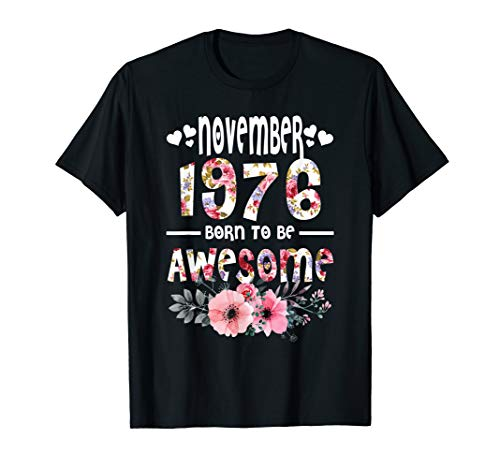 November 1976 Awesome 43rd  Birthday flower Gift girl Shirt ()