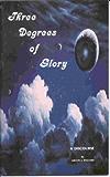 Three Degrees of Glory by Melvin J Ballard