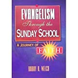 Evangelism Through the Sunday School, Bobby H. Welch, 0767334965
