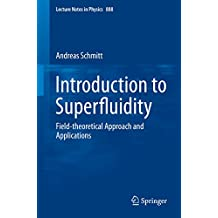 Introduction to Superfluidity: Field-theoretical Approach and Applications (Lecture Notes in Physics)