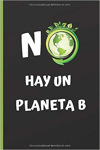 Amazon.com: NO HAY UN PLANETA B: CUADERNO 6