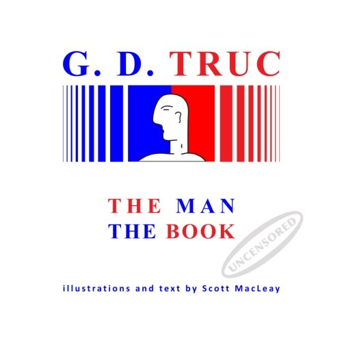 G.D. TRUC: The Man, The Book ebook