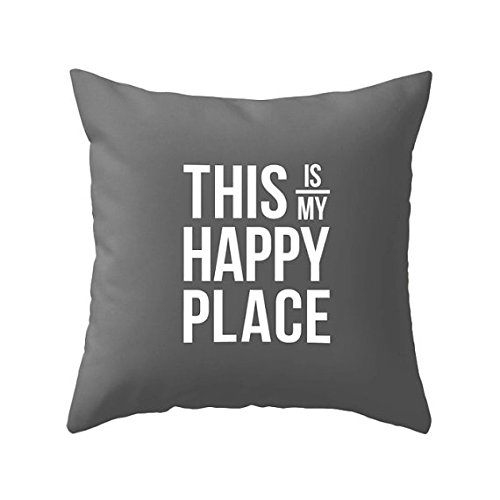 This is my happy place throw pillowcase This is my happy place cushion cover typography cushion cover words cushion cover words pillow grey typography pillowcase 16x16