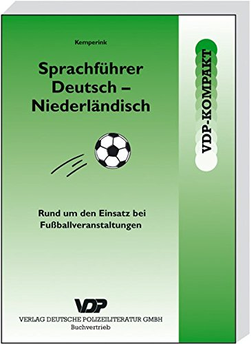 Sprachführer Deutsch-Niederländisch: Sprachliche Hilfestellungen rund um den Einsatz bei Fussballveranstaltungen (VDP-Kompakt)