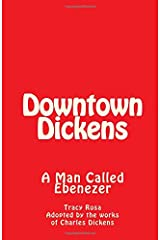 Downtown Dickens: A Man Called Ebenezer Paperback
