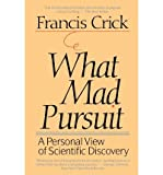 img - for [(What Mad Pursuit: A Personal View of Scientific Discovery )] [Author: Francis Crick] [Sep-1998] book / textbook / text book