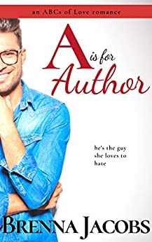 A is for Author (The ABCs of Love) by [Jacobs, Brenna]