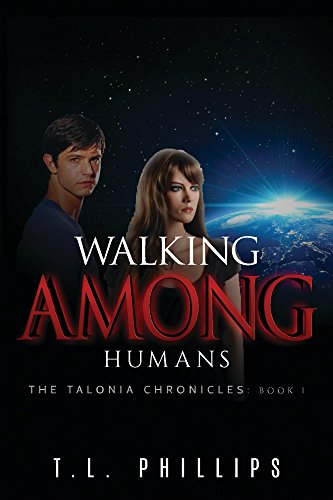 Book: Walking Among Humans (The Talonia Chronicles Book 1) by T.L. Phillips