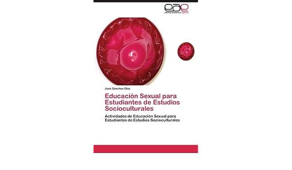 Educación Sexual para Estudiantes de Estudios Socioculturales: Actividades de Educación Sexual para Estudiantes de Estudios Socioculturales (Spanish ...