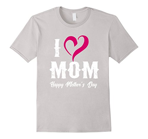 Mens I Love Mom Happy Mother's Day Gifts Women's T-Shirt 3XL (Happy Mom's Day)