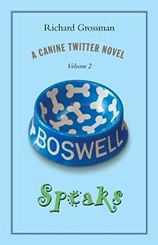 Boswell Speaks: Volume 2 by [Grossman, Richard]