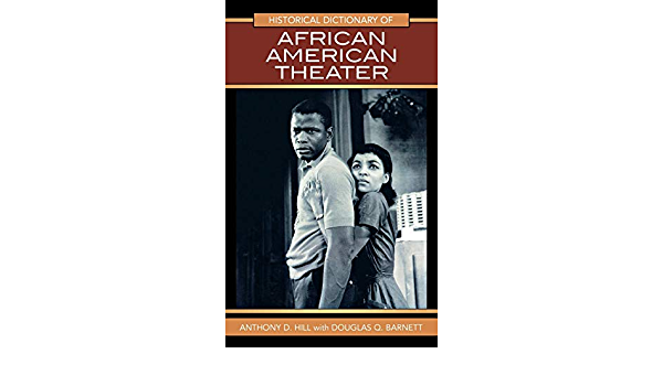 Historical Dictionary of African American Theater 31 ...