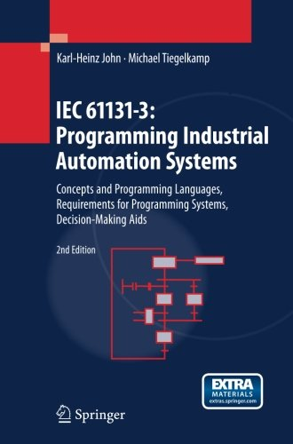 IEC 61131-3: Programming Industrial Automation Systems: Concepts and Programming Languages, Requirements for Programming Systems, Decision-Making Aids by Springer