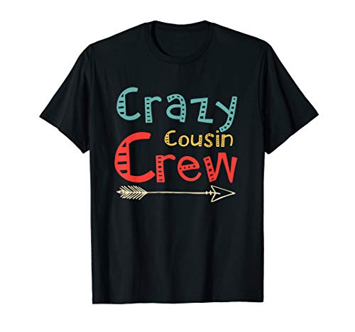 Crazy Cousin Crew Tshirt for Kids and Adults T-Shirt
