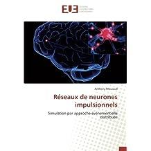 Réseaux de neurones impulsionnels: Simulation par approche événementielle distribuée