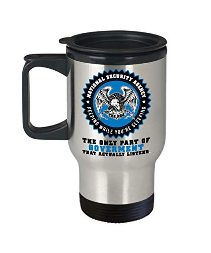 - Funny NSA Travel Mug The Only Part Of Goverment That Actually Listens