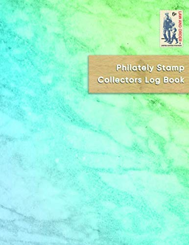 Philately Stamp Collectors Log Book: Keep track, organise, record and sort your letter postage stamps | Logbook for documenting and cataloging for young philatelist enthusiasts