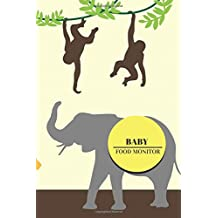 "Baby Food Monitor: Jungle Cover | Track Your Child's Eating Habits, Food  & Meal Choices | Great For Weaning Babies & Toddlers | Monitor Meals At Home ... x 9"" Paperback (Baby Essentials) (Volume 8)"