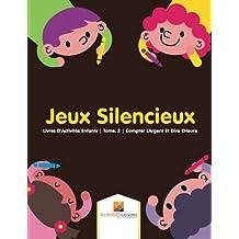 Jeux Silencieux : Livres D'Activités Enfants | Tome. 2 | Compter L'Argent Et Dire L'Heure