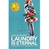 Life Is Short, Laundry Is Eternal: Confessions of a Stay-at-Home Dad by Benner, Scott (4/2/2013)