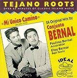 Tejano Roots: Mi Unico Camino by Conjunto Bernal (1992-08-07)