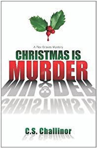 Christmas Is Murder A Rex Graves Mystery